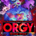 ORGY GROUP SHOW